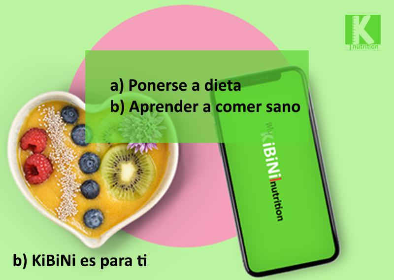 En KiBiNi no nos gusta poner a dieta a nadie, enseñamos a llevar un hábito de  alimentación sana