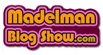 www.madelmanblogshow.com