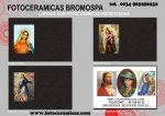 FOTOCERAMICAS Y FOTOS EN CERAMICA A FUEGO --BROMOSPA--